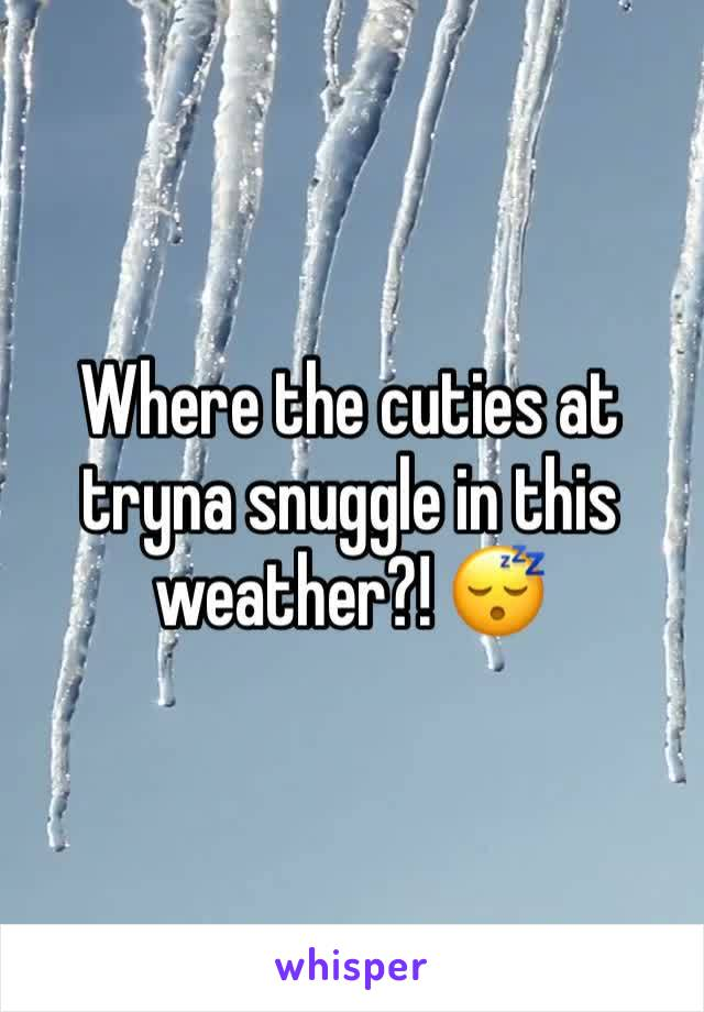 Where the cuties at tryna snuggle in this weather?! 😴