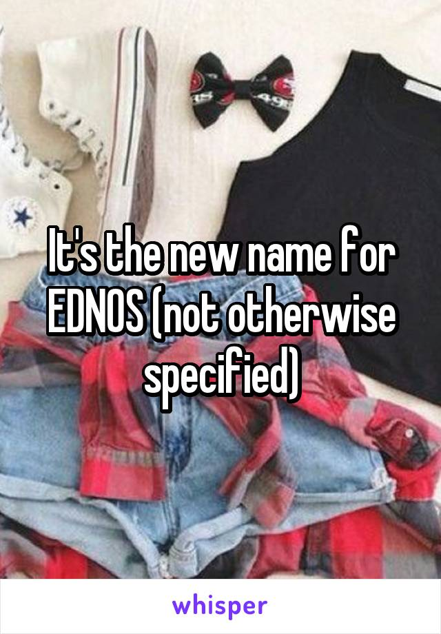 It's the new name for EDNOS (not otherwise specified)
