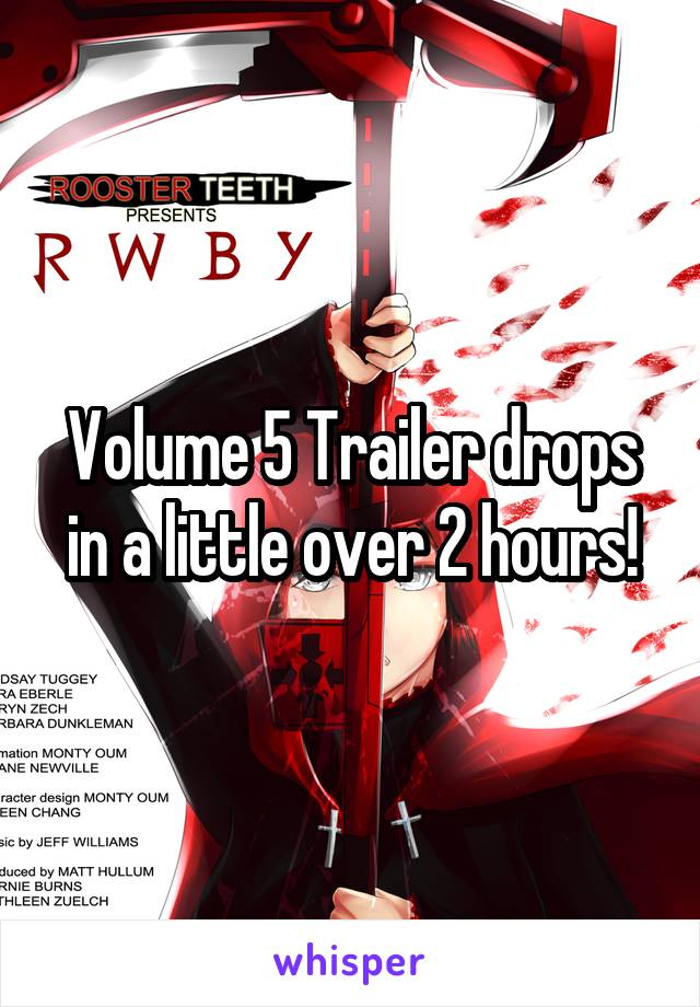 Volume 5 Trailer drops in a little over 2 hours!