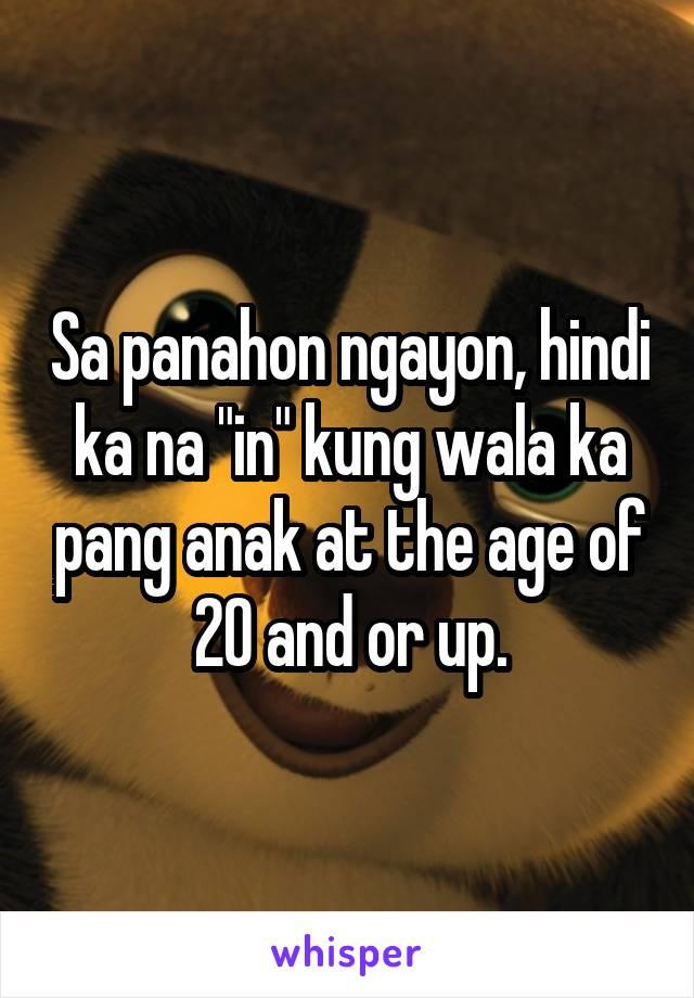 """Sa panahon ngayon, hindi ka na """"in"""" kung wala ka pang anak at the age of 20 and or up."""