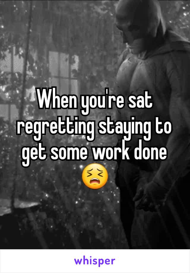 When you're sat regretting staying to get some work done 😣