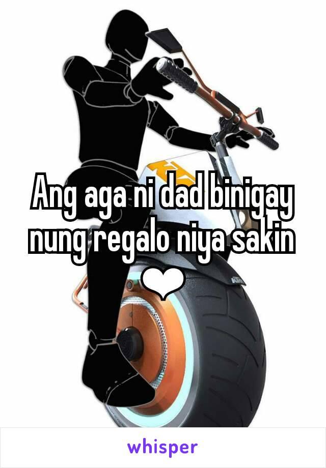 Ang aga ni dad binigay nung regalo niya sakin ❤