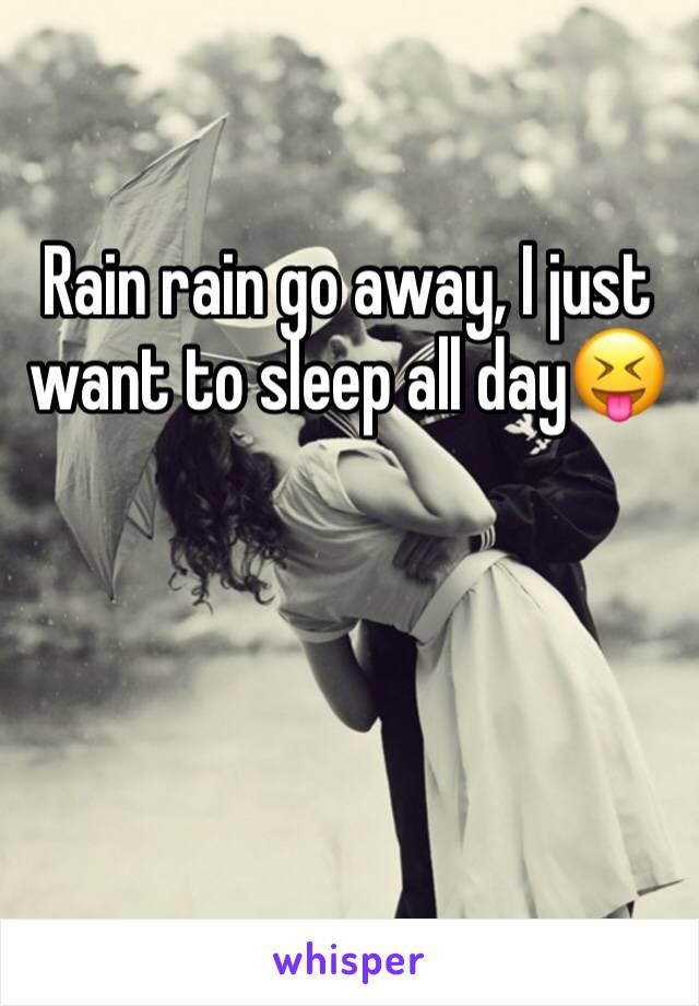 Rain rain go away, I just want to sleep all day😝