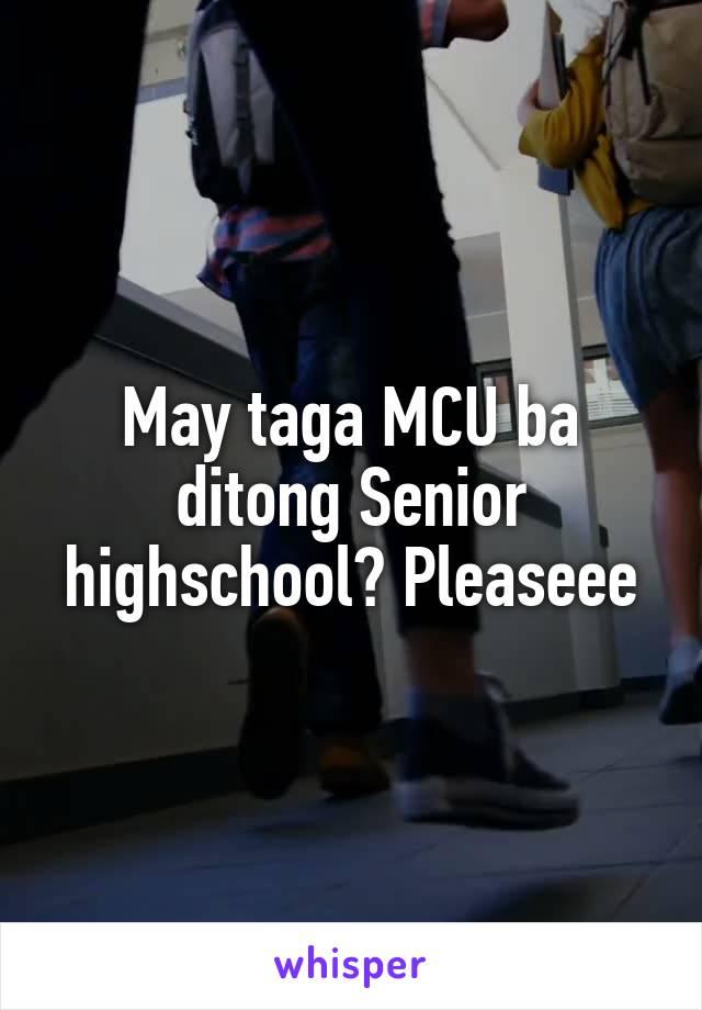 May taga MCU ba ditong Senior highschool? Pleaseee