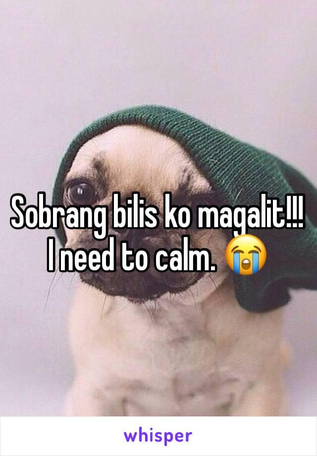 Sobrang bilis ko magalit!!! I need to calm. 😭