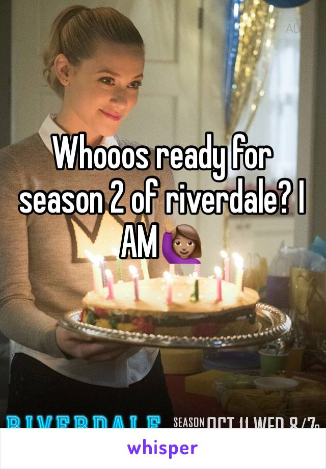 Whooos ready for season 2 of riverdale? I AM🙋🏽