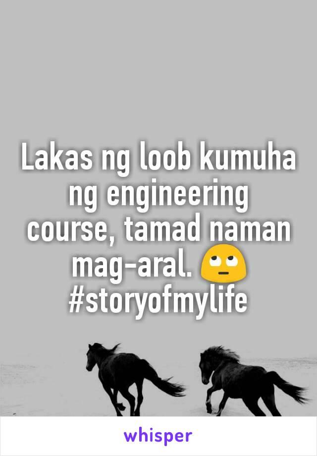Lakas ng loob kumuha ng engineering course, tamad naman mag-aral. 🙄 #storyofmylife