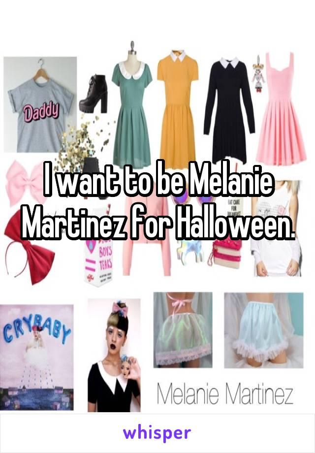 I want to be Melanie Martinez for Halloween.