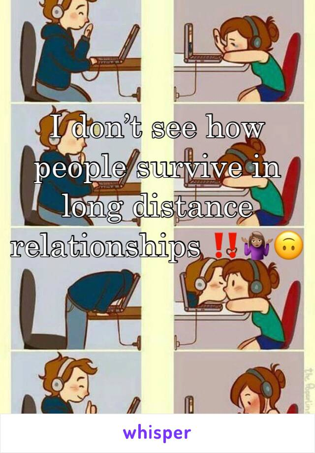 I don't see how people survive in long distance relationships ‼️🤷🏽♀️🙃