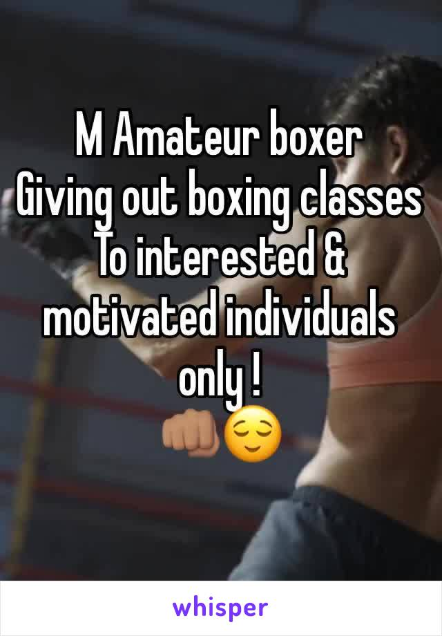 M Amateur boxer  Giving out boxing classes  To interested & motivated individuals only ! 👊🏽😌