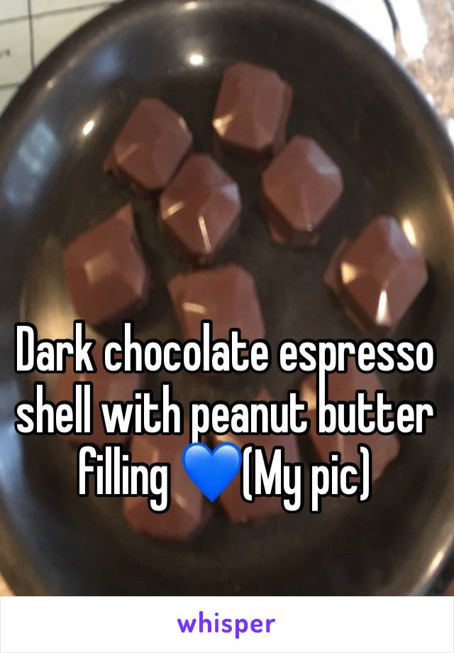 Dark chocolate espresso shell with peanut butter filling 💙(My pic)