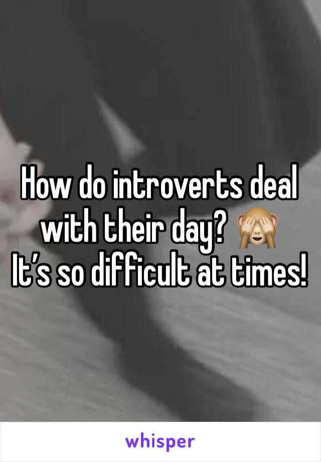How do introverts deal with their day? 🙈 It's so difficult at times!