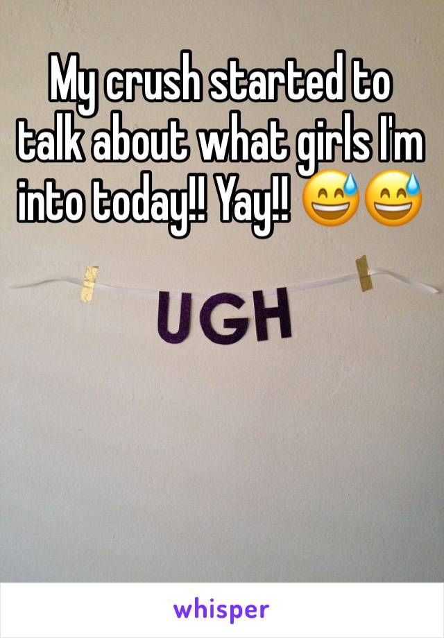 My crush started to talk about what girls I'm into today!! Yay!! 😅😅
