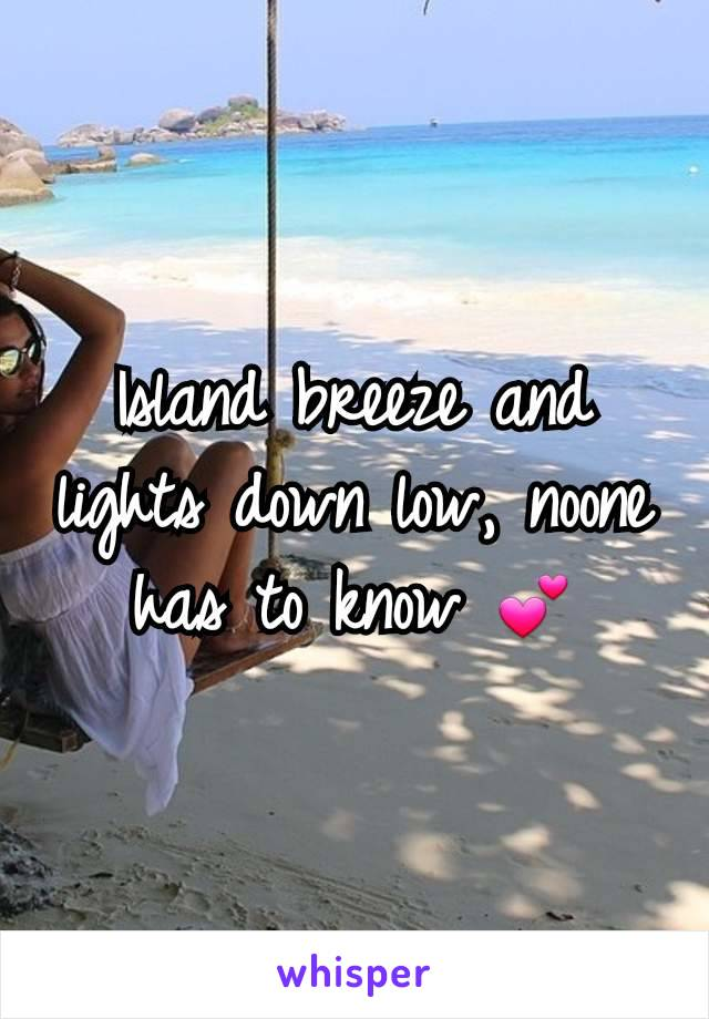 Island breeze and lights down low, noone has to know 💕