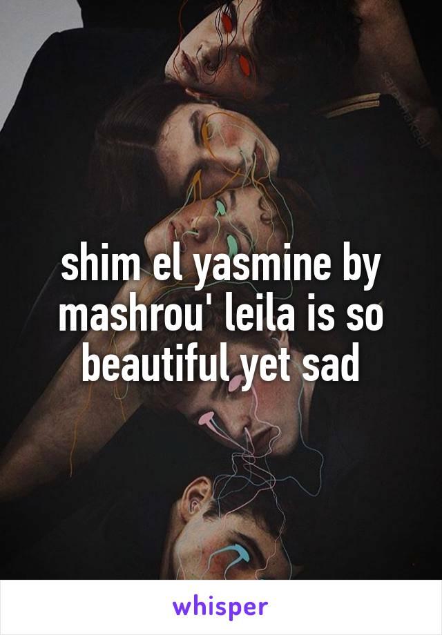 shim el yasmine by mashrou' leila is so beautiful yet sad