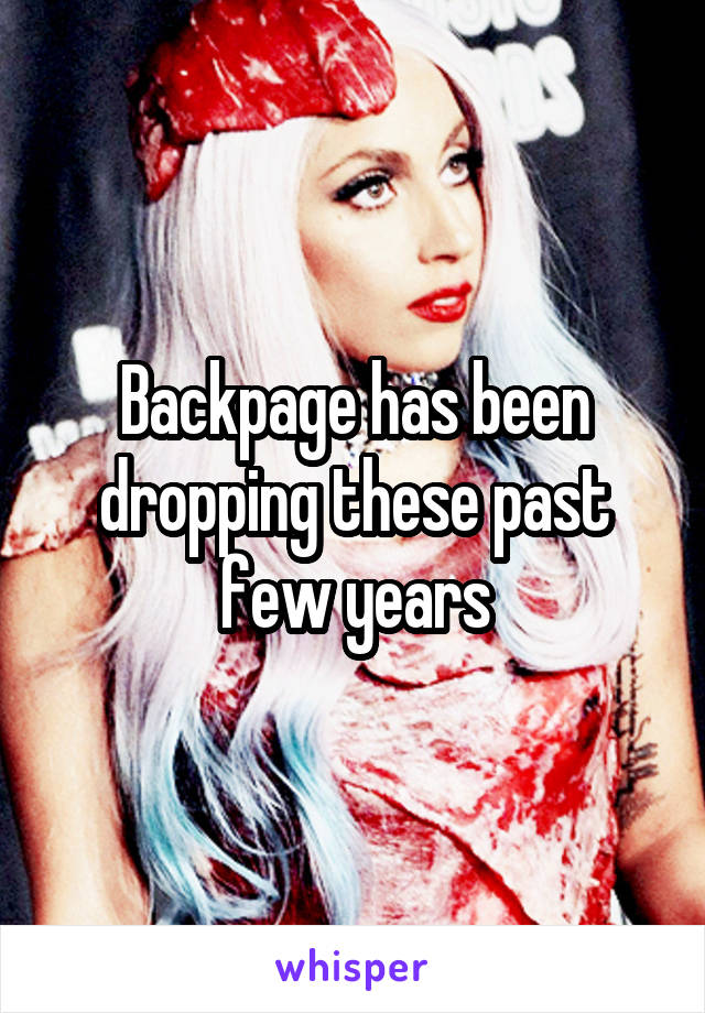 Backpage has been dropping these past few years