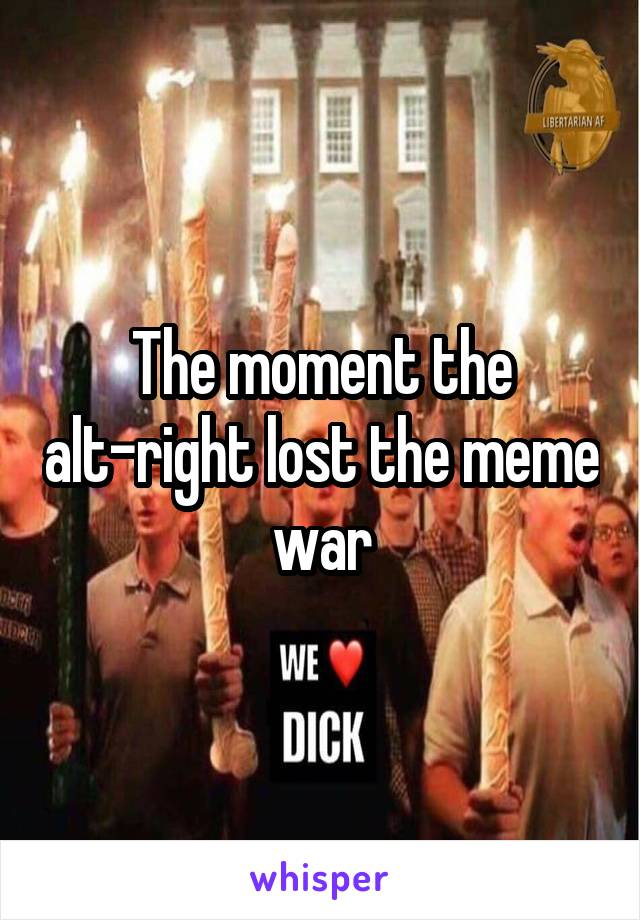 The moment the alt-right lost the meme war