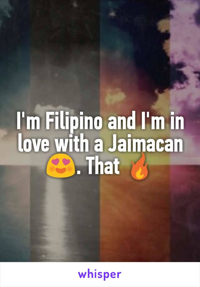 I'm Filipino and I'm in love with a Jaimacan 😍. That 🔥