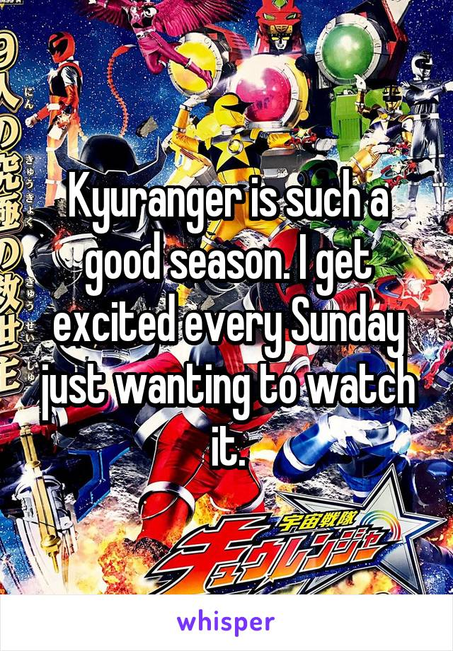 Kyuranger is such a good season. I get excited every Sunday just wanting to watch it.