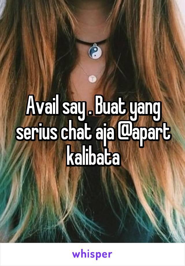 Avail say . Buat yang serius chat aja @apart kalibata