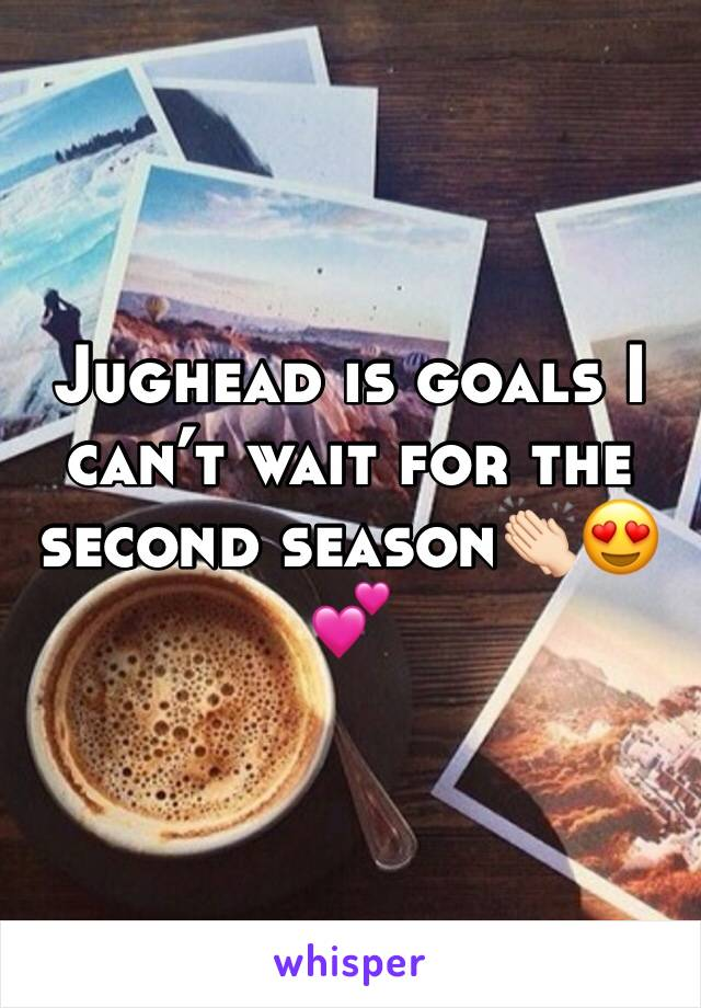 Jughead is goals I can't wait for the second season👏🏻😍💕