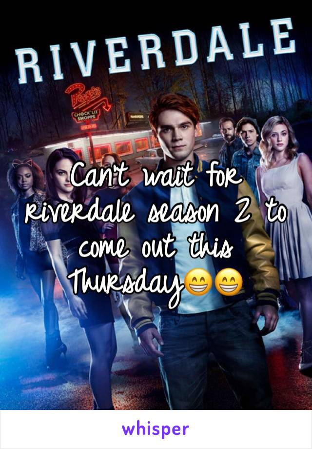Can't wait for riverdale season 2 to come out this Thursday😁😁