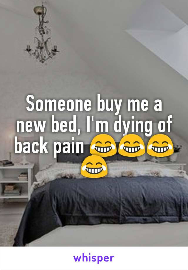 Someone buy me a new bed, I'm dying of back pain 😂😂😂😂