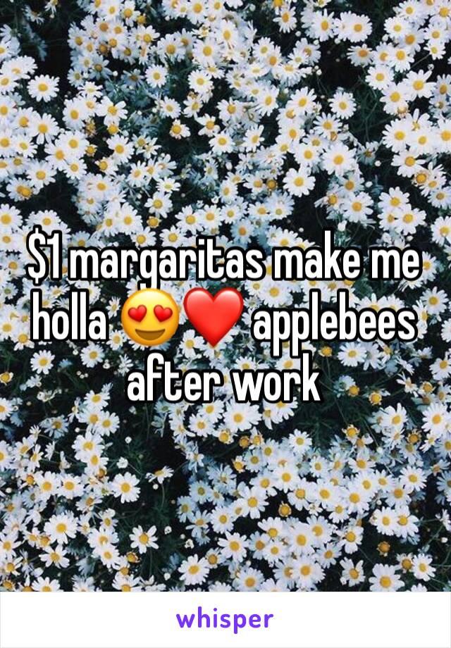$1 margaritas make me holla 😍❤️ applebees after work