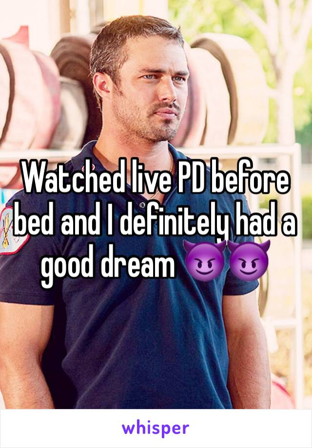 Watched live PD before bed and I definitely had a good dream 😈😈