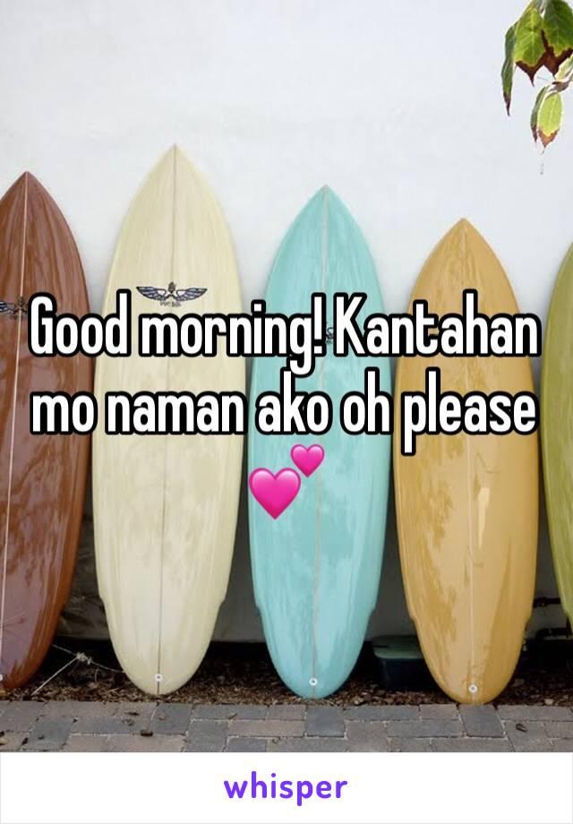Good morning! Kantahan mo naman ako oh please 💕