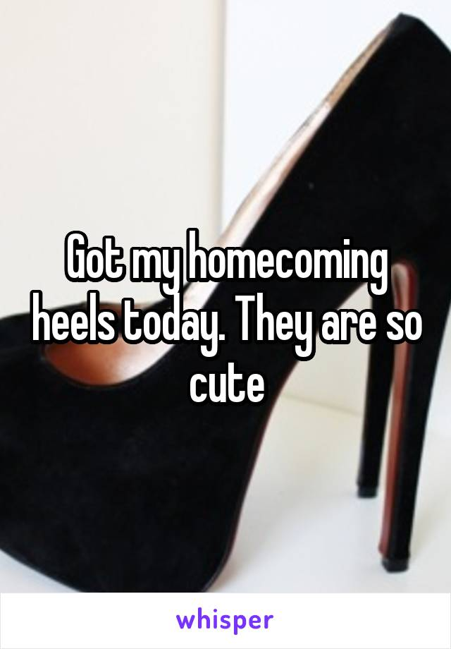 Got my homecoming heels today. They are so cute