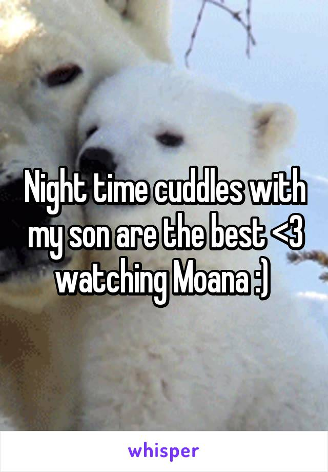 Night time cuddles with my son are the best <3 watching Moana :)
