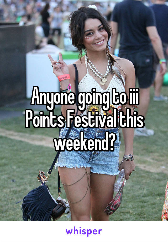 Anyone going to iii Points Festival this weekend?