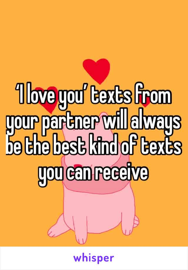 'I love you' texts from your partner will always be the best kind of texts you can receive