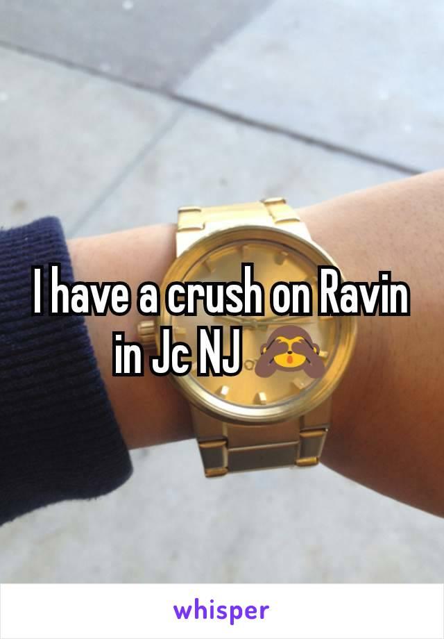I have a crush on Ravin in Jc NJ 🙈