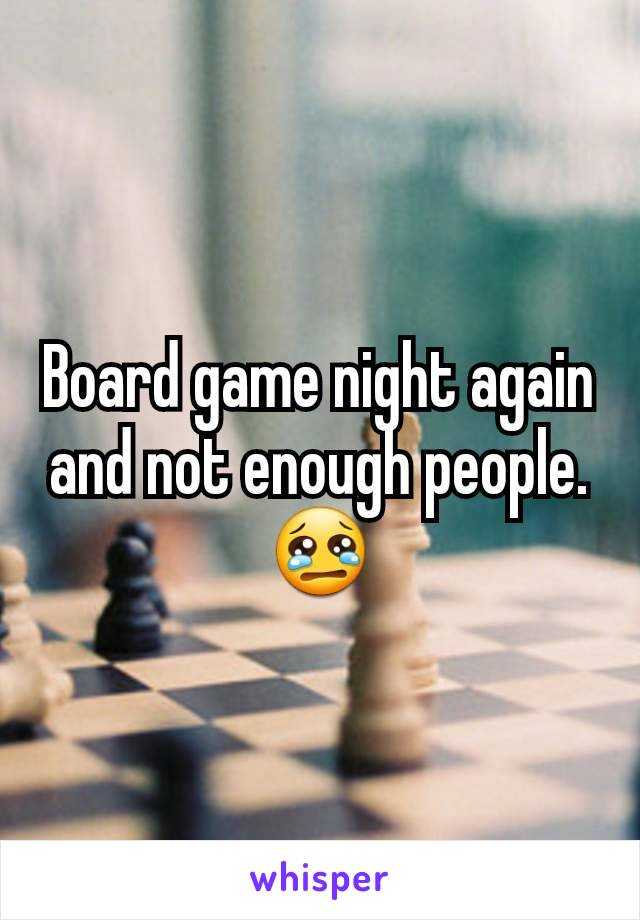 Board game night again and not enough people. 😢