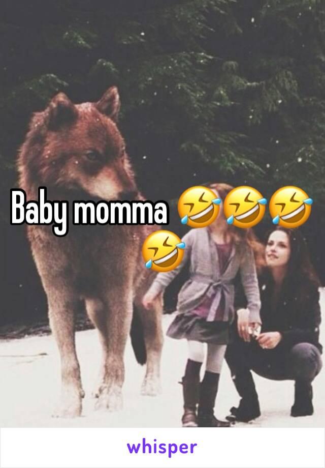 Baby momma 🤣🤣🤣🤣