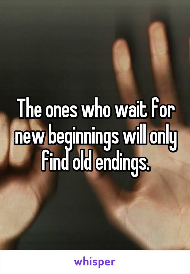 the one who waits