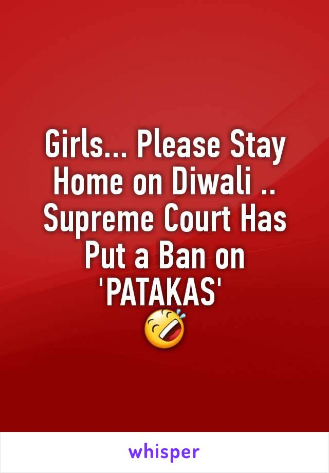 Girls... Please Stay Home on Diwali .. Supreme Court Has Put a Ban on 'PATAKAS'  🤣