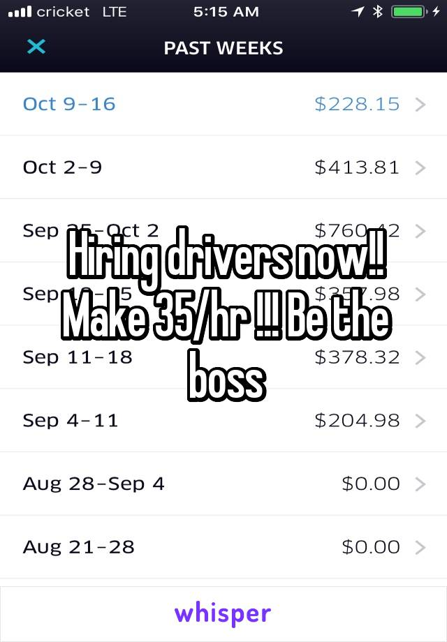 Hiring drivers now!! Make 35/hr !!! Be the boss