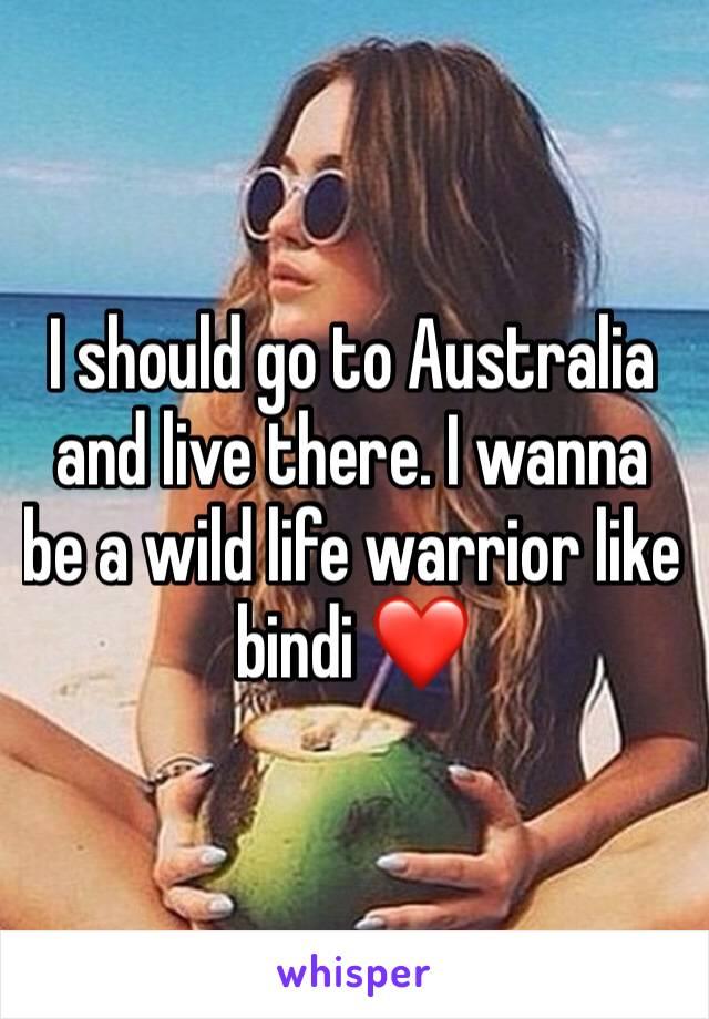I should go to Australia and live there. I wanna be a wild life warrior like bindi ❤️