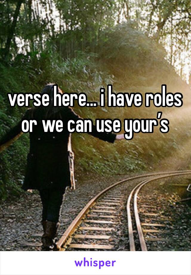 verse here... i have roles or we can use your's