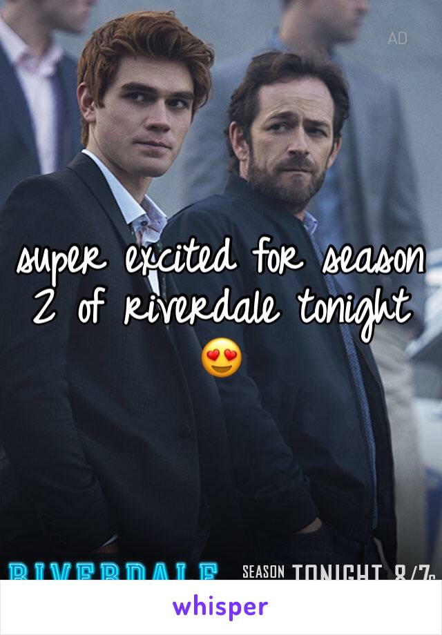super excited for season 2 of riverdale tonight 😍