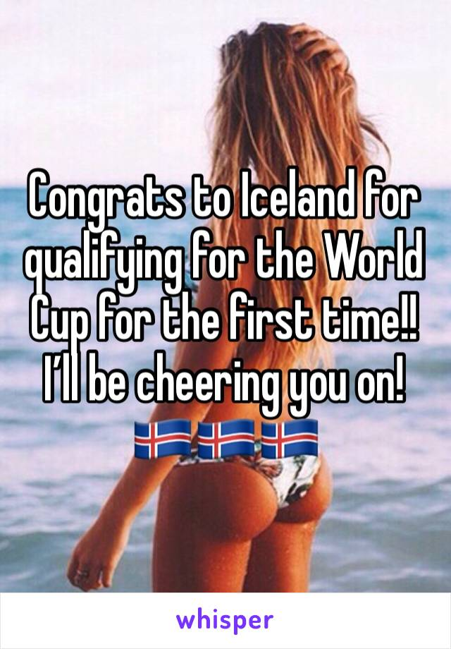 Congrats to Iceland for qualifying for the World Cup for the first time!! I'll be cheering you on! 🇮🇸🇮🇸🇮🇸