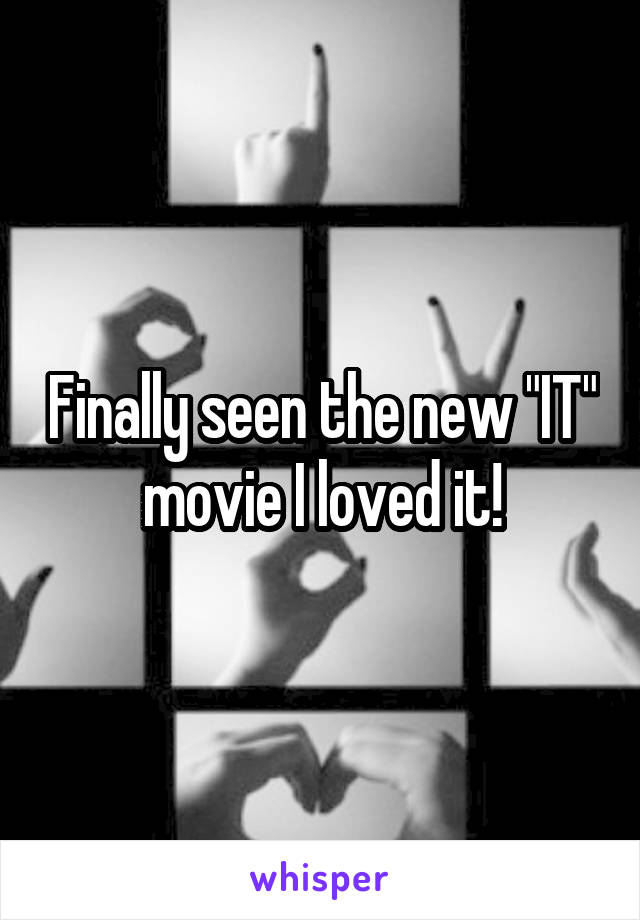 """Finally seen the new """"IT"""" movie I loved it!"""