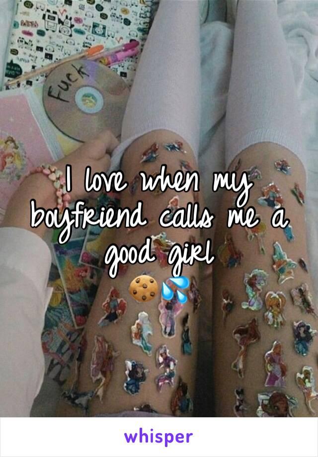 I love when my boyfriend calls me a good girl           🍪💦