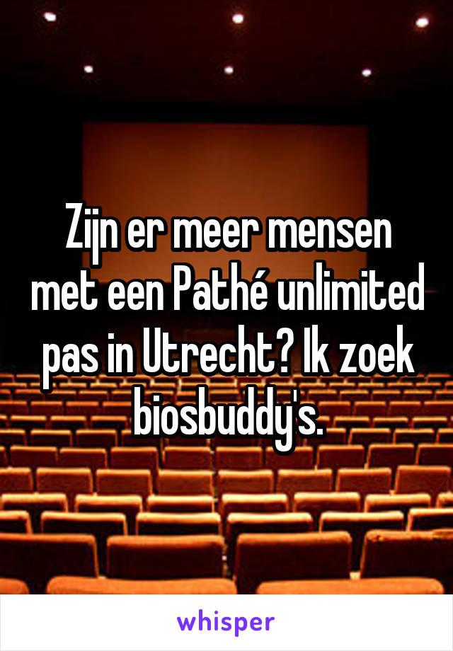 Zijn er meer mensen met een Pathé unlimited pas in Utrecht? Ik zoek biosbuddy's.