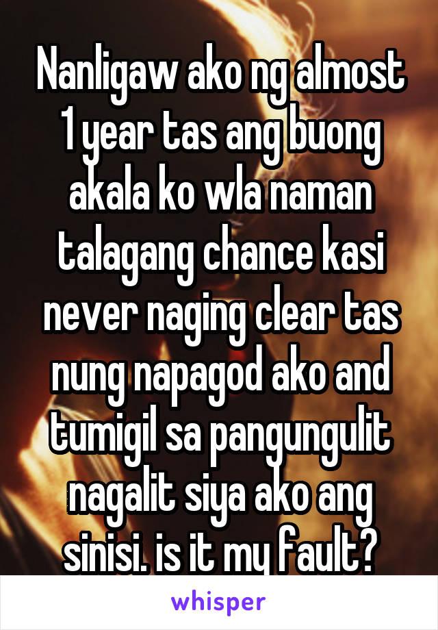 Nanligaw ako ng almost 1 year tas ang buong akala ko wla naman talagang chance kasi never naging clear tas nung napagod ako and tumigil sa pangungulit nagalit siya ako ang sinisi. is it my fault?
