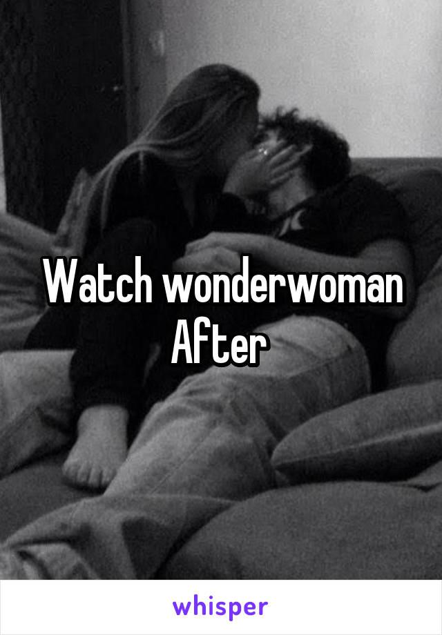 Watch wonderwoman After
