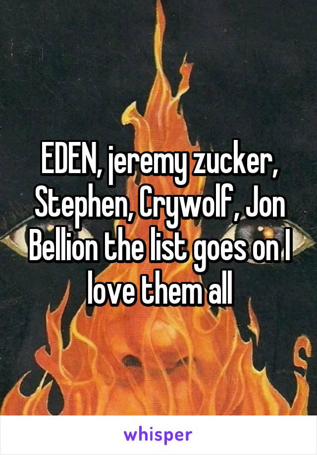 EDEN, jeremy zucker, Stephen, Crywolf, Jon Bellion the list goes on I love them all